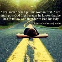 A Godly man must put God first!  When he does, everything else will be taken care of.