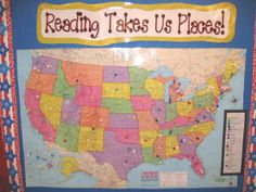 Pin where books take us (use World map instead)--Every time a student reads the name of a city, state, or famous landmark in their book, they pinpoint the geographic location on the map with their designated push pin. Great way to integrate reading with social studies.