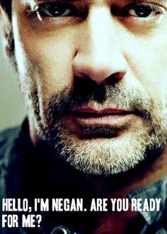 Jeffrey Dean Morgan as Negan. It's his eyes. I'm a sucker for his eyes.