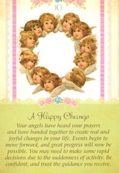 Your angels celebrate with you as good luck comes your way. Slow-moving events will now suddenly take a leap forward, and great progress will be possible... (keep reading: http://www.freeangelcardreadingsonline.com/2014/guardian-angel-tarot-cards-a-happy-change/)