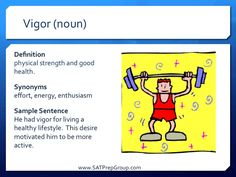 Word of the Day VIGOR (noun)! Free test prep flashcards from www.SATPrepGroup.com to study for the SAT, ACT, or SSAT.