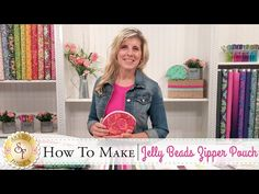 Tutorial: How to Make a Jelly Beads Zipper Pouch - TheQuiltShow.com