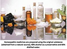 Homeopathic medicines are prepared using the original substance (obtained from a natural source), 40% alcohol as a preservative and 60% distilled water.