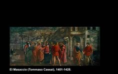 """El Masaccio (Tommaso Cassai) 1401-1428.  Nació en San Giovanni Valdarno,   Toscana, Italia.  """"El Tributo"""""""