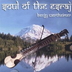 Soul of the Esraj Benjy Wertheimer | Format: MP3 Download, http://www.amazon.com/dp/B00113XOJE/ref=cm_sw_r_pi_dp_e9yLpb1DJZSJ4