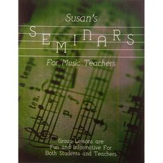 """Improve Your Music Studio: """"Susan's Seminars for Music Teachers: Group Lessons are Fun and Informative For Both Students and Teachers-Downloadable"""""""