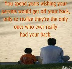 Love your folks,, you may not always understand their ways, but they are there for ya!!