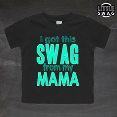Got It from My Mama  - kids clothes graphic tee by LittleSwagApparel, $18.00 #littlekidswag #swag