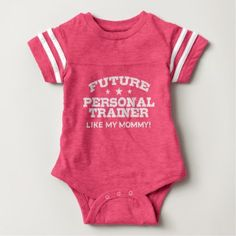 #customize - #Future Personal Trainer Like My Mommy Baby Bodysuit