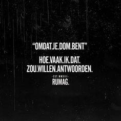 My Life Quotes, Hurt Quotes, Attitude Quotes, Words Quotes, Wise Words, Me Quotes, Funny Quotes, Sayings, Dutch Quotes