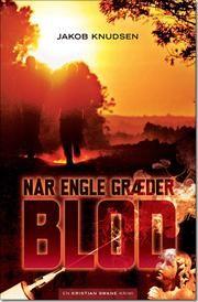 Når engle græder blod af Jakob Knudsen, ISBN 9788771087055