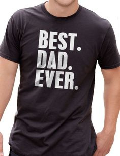 ab3b8a2c Details about Father's Gift Best Dad Ever Print T Shirt Mens tshirt New Dad  Husband Funny Gift