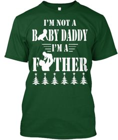 I'm Not A Baby Daddy I'm A Father Hoodie Deep Forest T-Shirt Front