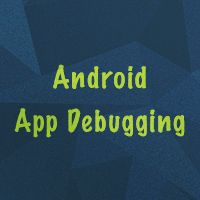 Android App Debugging - In this tutorial, we will explore the core set of debugging tools that new Android app developers need to be aware of in order to create and perfect their apps.