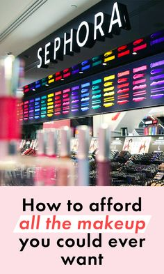 How to afford all the makeup you could ever want