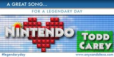 A Great Song For A Legendary Day: Nintendo by Todd Carey