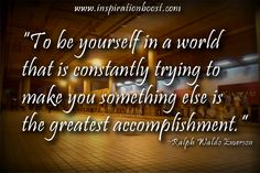 Be yourself. . .
