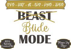 Bride Mode SVG - Beast Mode svg - Engagement SVG - Wedding SVG - Bride svg - Proposal - Files for Silhouette Studio/Cricut Design Space by MorganDayDesigns on Etsy