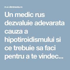 Un medic rus dezvaluie adevarata cauza a hipotiroidismului si ce trebuie sa faci pentru a te vindeca! – E-dimineata Medicine