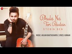 Bhula Na Teri Baatein Lyrics by Stebin Ben is Latest Hindi Song Sung by Stebin Ben. The Lyrics of Bhula Na Teri Baatein Song are written by Kumaar. Dj Songs, Audio Songs, Album Songs, Mp3 Song, News Songs, Song Lyric Quotes, Song Lyrics, Devotional Songs, Me Too Lyrics