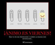 ¡Ánimo es viernes!  Que tu día sea provechoso y cierres la semana con satisfacción...  #Citas #Frases @Candidman