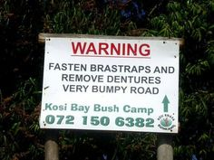 Warning: Fasten Bra Straps and Remove Dentures. Very Bumpy Road. Actual Sign in South Africa. Funny Street Signs, Funny Road Signs, Stupid Funny, Haha Funny, Hilarious, Funny Stuff, Weird Laws, I Love To Laugh, Adult Humor