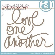 Free 'Love One Another' word art - brushes & stamps png - from  Ali Edwards. (This would trace nicely for a cutting file, in Silhouette Studio!)