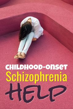 childhood-onset Schizophrenia  help