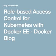 Kubernetes up and running dive into the future of infrastructure role based access control for kubernetes with docker ee fandeluxe Image collections
