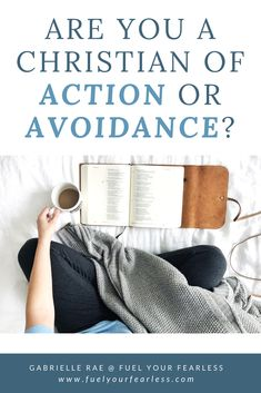 """Are You a Christian of Action or Avoidance? 