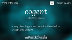 Definitions, Synonyms & Antonyms of cogent – Word of the Day