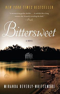Bittersweet: A Novel by Miranda Beverly-Whittemore