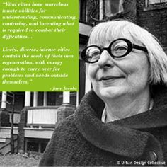 Jane Jacobs Quotes Jane Jacobs Quotes, Urban Planning, City Life, Urban Design, Inventions, Inspirational Quotes, Community, Alchemy, Sustainability