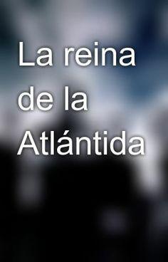 """Read """"La reina de la Atlántida"""""""