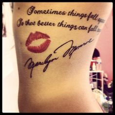"""""""Sometimes things fall apart so that better things can fall together."""" Very cute Marilyn Monroe tattoo."""