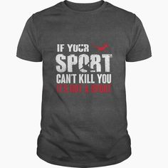 Cool & funny #skydiving T-Shirt If a sport can't kill you..., Order HERE ==> https://www.sunfrogshirts.com/Automotive/143529990-1136091162.html?6782, Please tag & share with your friends who would love it, #skydiving tattoo ideas, skydiving quotes sky, skydiving quotes words #ems #products #quotes  sky diver bucket lists, sky diver cake, sky diver illustration #quote #sayings #quotes #saying #redhead #science #nature #ginger #sports #tattoos #technology #travel