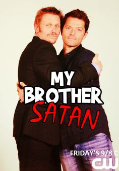 Introducing the new CW comedy lineup! At 8 PM get ready for a new season of My Brother Satan!  Castiel isn't expecting it when his long-lost brother Lucifer shows up at his front door, needing a place to stay.  Castiel is quiet, socially awkward, and likes to do the right thing.  Luce is charismatic, fun-loving, and likes to raise a little hell.  Apocalyptical hilarity ensues as the two brothers try to make their fledgling relationship and new living arrangements work!