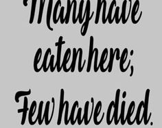 Many Have Eaten Here; Few Have Died Decal / Kitchen Decal / Pressure Cooker Decal / Instant pot Decal / Slow Cooker Decal