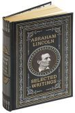 Abraham Lincoln: Selected Writings (Barnes & Noble Collectible Editions) $18.00