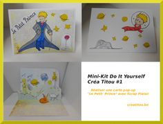 "Réaliser une carte pop-up avec ""Le petit Prince"" Mini-Kit Do It Yourself #1 Créa Titou"