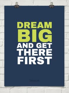 Dream  big and get  there  first #1503834
