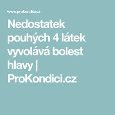 Nedostatek pouhých 4 látek vyvolává bolest hlavy | ProKondici.cz