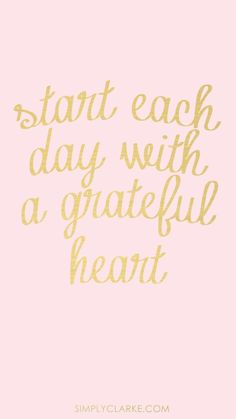 """Start each day with a grateful heart. Live each minute of the day with a grateful heart. Go to sleep with a grateful heart. """"And give thanks for everything to God the Father in the name of our Lord Jesus Christ. Now Quotes, Life Quotes Love, Great Quotes, Words Quotes, Quotes To Live By, Ellen Quotes, Cute Inspirational Quotes, Funky Quotes, Mottos To Live By"""