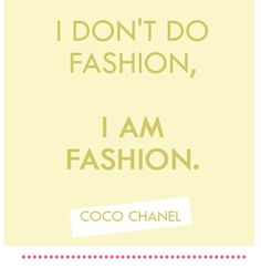 #chanel #quotes #quote #fashion #fashionista #fab #style #shopper #girls #girly #trend #trendy #CocoChanel #paris #france #french