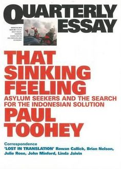 Oct 2014 - The first in-depth analysis of the new government's keystone policies. In Quarterly Essay 53, Paul Toohey looks at one of Tony Abbott's signature promises: to stop the boats. Has his government succeeded? If so, at what cost? In Java, Toohey observes asylum seekers heading for Australia and reports on the Indonesian response.