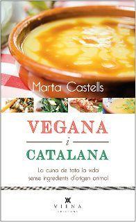 Vegana i catalana : la cuina de tota la vida sense ingredients d'origen animal