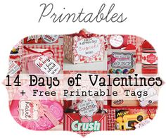 14 days of valentines with free printables. lots of fun cheap ideas for your valentine! My Funny Valentine, Valentine Day Love, Valentine Day Crafts, Holiday Crafts, Holiday Fun, Valentine Ideas, Free Printable Tags, Free Printables, Happy Hearts Day