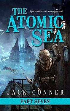 The Atomic Sea: Part Seven: The Atomic Jungle, Jack Conner - Amazon.com