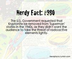 Nerdy Fact #980  Kryptonite