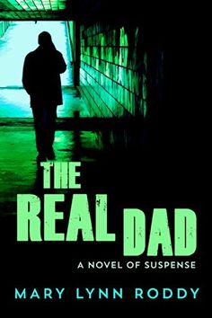 Read The Real Dad FREE Today! #suspense #fiction #novels http://itswritenow.com/22525/the-real-dad-a-novel-of-suspense/